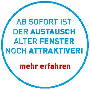 AB SOFORT IST DER AUSTAUSCH ALTER FENSTER NOCH ATTRAKTIVER!